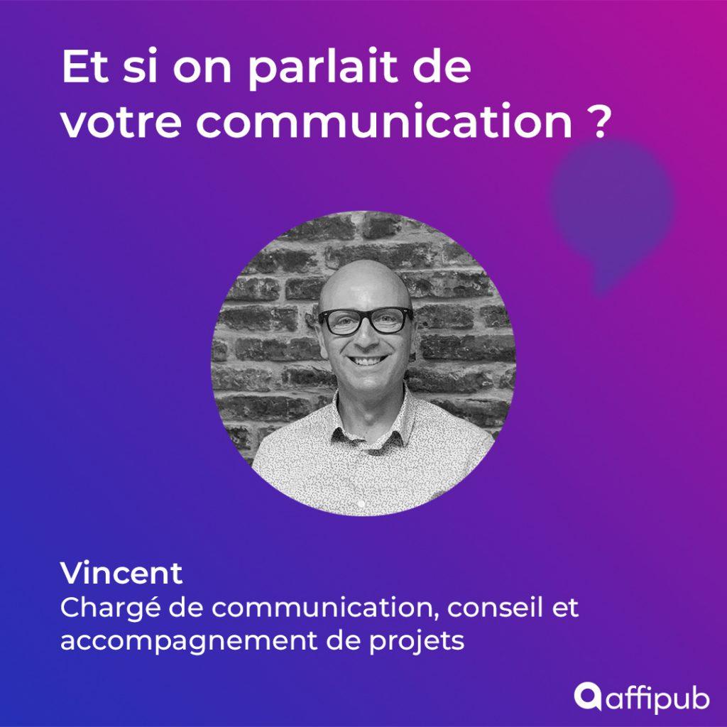 Vincent , chargé de communication - Affipub Communication - Conseil et accompagnement des projets
